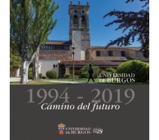 Universidad de Burgos 1994-2019. Camino del futuro