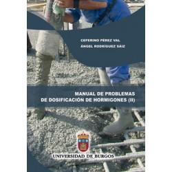 Manual de problemas de dosificación de hormigones II. Problemas resueltos según los métodos de Bolomey y de la Peña