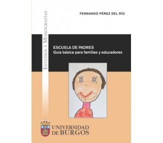 Escuela de padres. Guía básica para familias y educadores