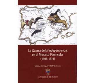 La Guerra de la Independencia en el Mosaico Peninsular, 1808-1814