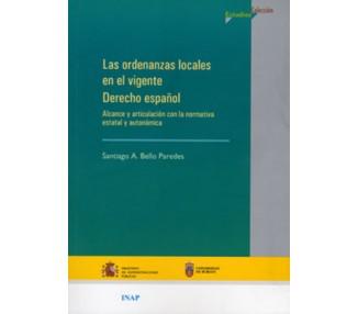 Las ordenanzas locales en el vigente derecho español. Alcance y articulación con la normativa estatal y autonómica