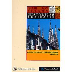 Vivir las ciudades históricas, ciudad histórica y calidad urbana