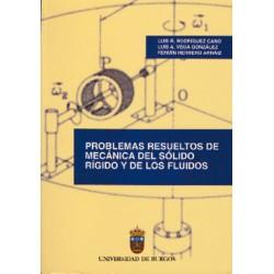 Problemas resueltos de mecánica del sólido rígido y de los fluidos