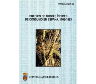 Precios de trigo e Índices de consumo en España. 1765-1883