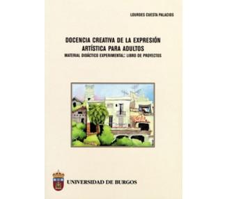 Docencia creativa de la expresión artística para adultos. Material didáctico experimental: libro de proyectos