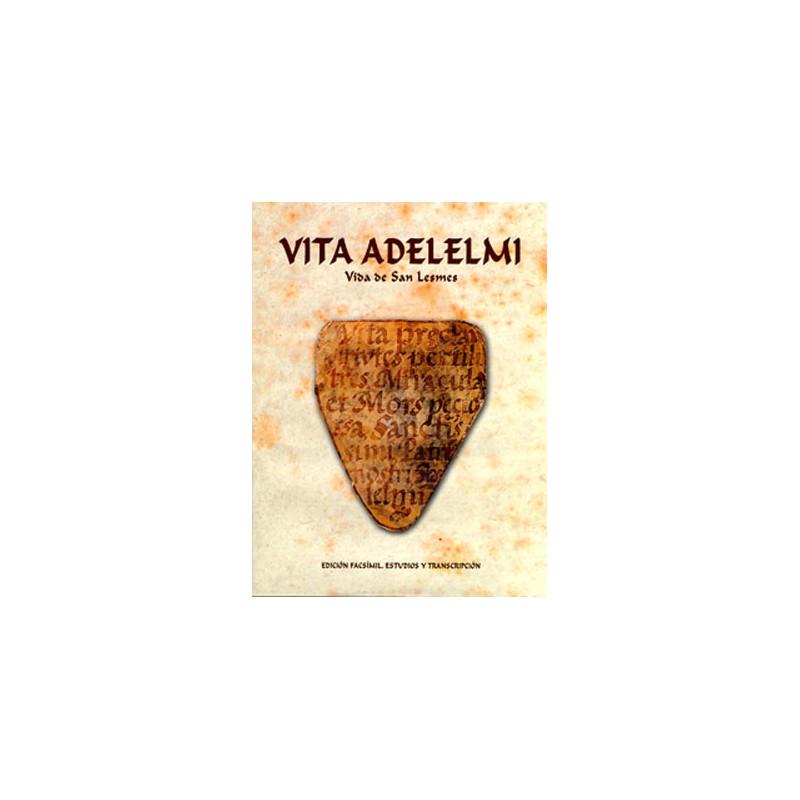Vita Adelemi. Vida de San Lesmes. Estudios y transcripción