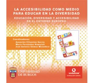 La accesibilidad como medio para educar en la diversidad. Educación, diversidad y accesibilidad en el entorno europeo