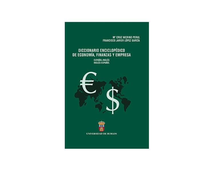 Diccionario enciclopédico de economía, finanzas y empresa (español-inglés; inglés-español)