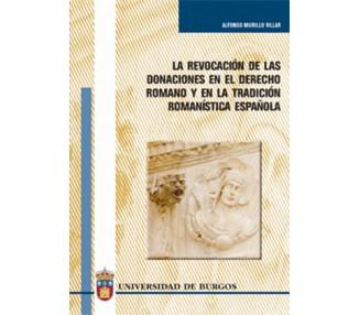 La revocación de las donaciones en el derecho romano y en la tradición romanística española